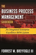 The Business Process Management Guidebook: An Integrated Enterprise Excellence BPM System